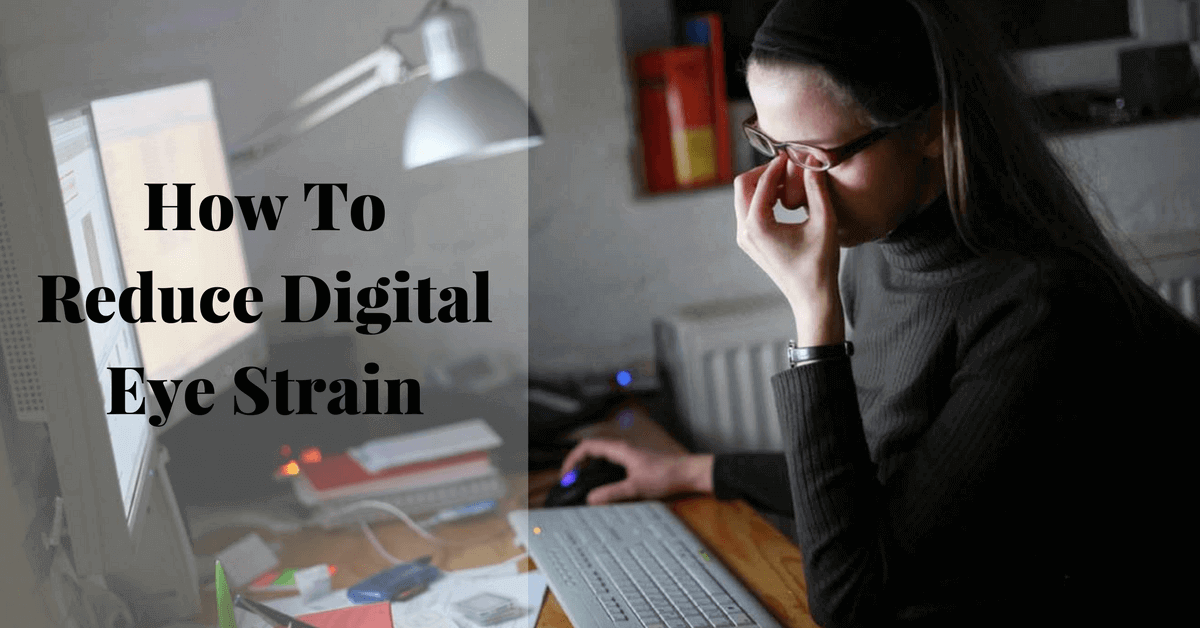 How To Reduce Digital Eye Strain